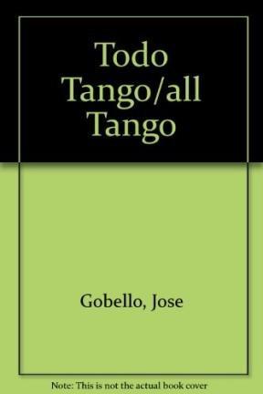 Todo tango: letras de tango que cuentan historias