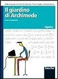 Il giardino di Archimede. Corso di matematica. Algebra. Con espansione online. Per la Scuola media