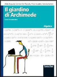 Il giardino di Archimede. Corso di matematica. Algebra. Per la Scuola media. Con espansione online