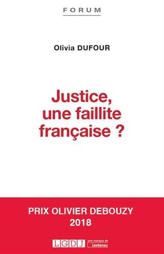 Justice, une faillite francaise ? par Olivia Dufour