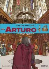 Tras los Pasos del... Rey Arturo = Following the Steps Of... King Arthur (Tras los pasos de . . . Series / Following the Adventures of... Series) por Claudine Glot