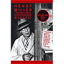 Henry Miller: The Paris Years by Brassai (2011-08-02)