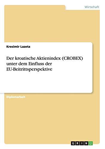 Der kroatische Aktienindex (CROBEX) unter dem Einfluss der EU-Beitrittsperspektive