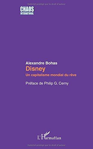 Disney: Un capitalisme mondial du rêve par Alexandre Bohas