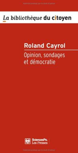 Opinion, sondages et démocratie par Roland Cayrol