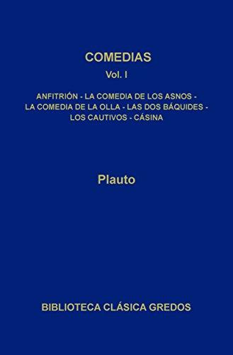 Comedias I: 1 (Biblioteca Clásica Gredos) por Plauto