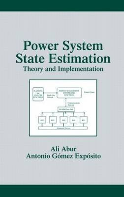 [(Power System State Estimation: Theory and Implementation)] [ By (author) Ali Abur, By (author) Antonio Gómez Expósito ] [March, 2004]