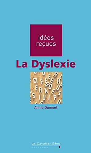 La Dyslexie: ides reues sur la dyslexie