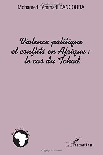 Violence politique et conflits en Afrique : la cas du Tchad par Mohamed Tétémadi Bangoura