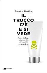 """""""Ho letto il libro e mi è piaciuto molto. Beatrice Mautino smonta magistralmente le bufale sui cosmetici.""""Dario BressaniniSiamo sommersi da ogni tipo di informazione sui cosmetici. La televisione ci bombarda di pubblicità, le riviste reclamizzano le ..."""