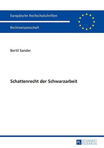 5720 Serie (Schattenrecht der Schwarzarbeit (Europäische Hochschulschriften Recht / Reihe 2: Rechtswissenschaft / Series 2: Law / Série 2: Droit, Band 5720))