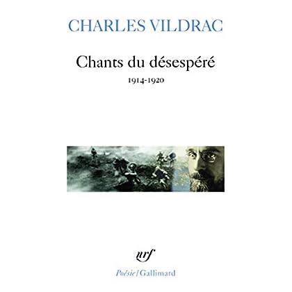 Chants du désespéré: (1914-1920)