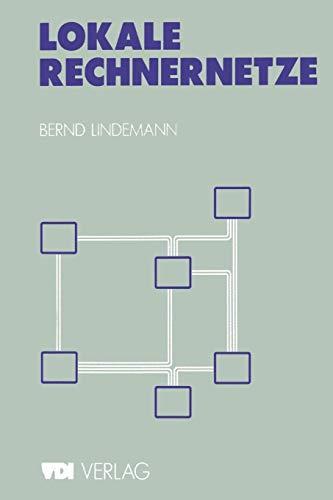 Lokale Rechnernetze: Einführung und praktische Beispiele (VDI-Buch)