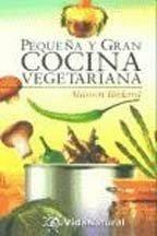 Pequeya Y Gran Cocina Vegetariana