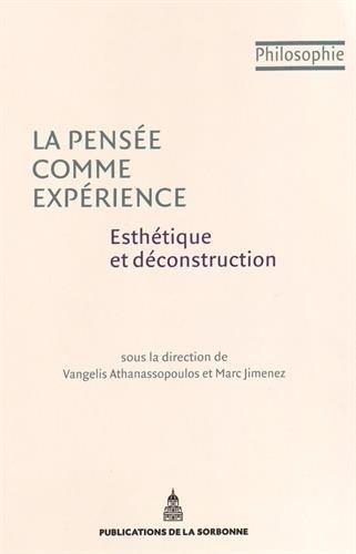 La pensée comme expérience : Esthétique et déconstruction par Vangelis Athanassopoulos, Marc Jimenez, Collectif