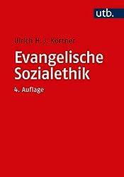 Evangelische Sozialethik: Grundlagen und Themenfelder