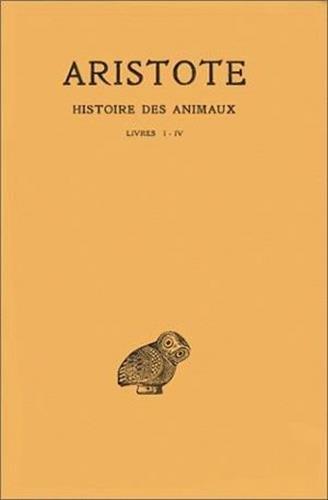 Aristote. Histoire des animaux, tome 1, livres I-IV par P. Louis