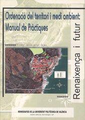 Ordenació Del Territori I Medi Ambient: Manual de Pràctiques (Académica) por Vicent Jesús Altur Grau