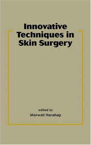 Surgical Techniques for Cutaneous Scar Revision (Basic and Clinical Dermatology) (2000-01-03)