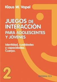 Juegos de interacción para adolescentes y jóvenes : identidad, cualidades y capacidades, cuerpo