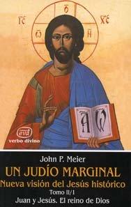 Un judío marginal. Nueva visión del Jesús histórico II/1ª parte: Juan y Jesús. El reino de Dios: 5 (Estudios Bíblicos) por John P. Meier