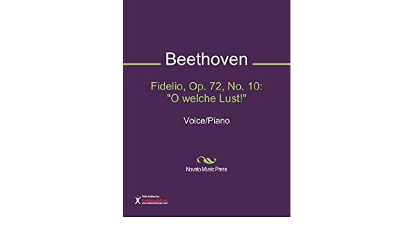 Fidelio, Op. 72, No. 10: O welche Lust!