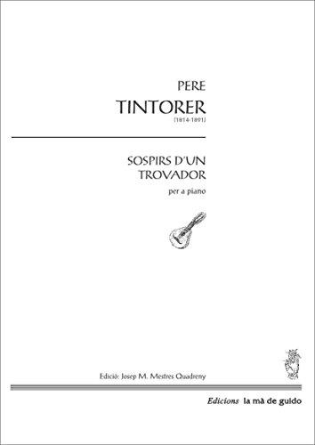 Sospir d'un trobador: Per a piano (Catalan Edition) por Pere Tintorer i Segarra