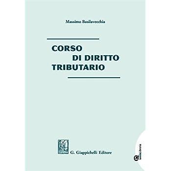 Corso Di Diritto Tributario. Con Contenuto Digitale Per Download E Accesso On Line