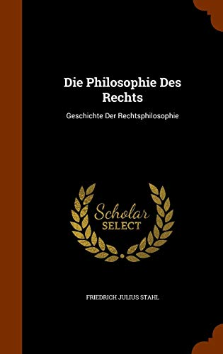Die Philosophie Des Rechts: Geschichte Der Rechtsphilosophie
