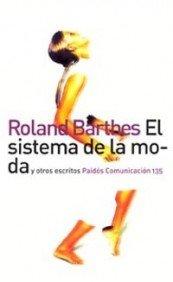 El sistema de la moda y otros escritos par Roland Barthes
