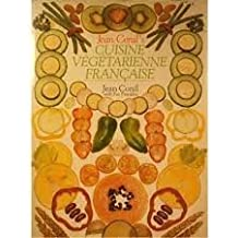 Cuisine Vegetarienne Francaise: Gourmet French Vegetarian Recipes (A Thorsons wholefood cookbook) by Jean Conil (1985-04-25)