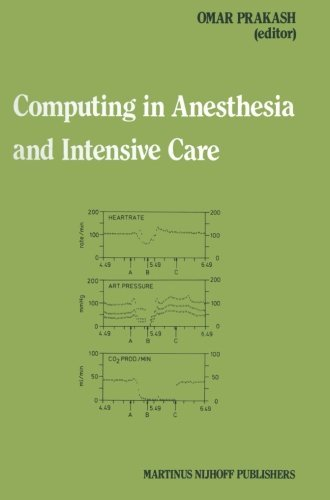 Computing in Anesthesia and Intensive Care (Developments in Critical Care Medicine and Anaesthesiology) (2013-10-04)