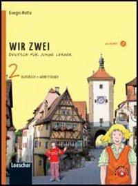 Wir zwei. Kursbuch-Arbeitsbuch. Con espansione online. Con CD Audio formato MP3. Per la Scuola media: 2