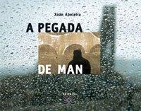 Descargar Libro A pegada de Man (Grandes Obras - Edicións Singulares) de Xoán Abeleira