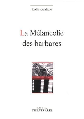 La mélancolie des barbares