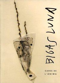 Bigas Luna: Cares de l'ànima (Catàlegs d'exposicions)