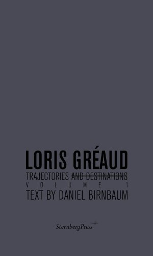 Loris Greaud: Trajectories and Destinations
