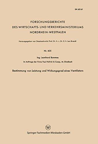 Bestimmung von Leistung und Wirkungsgrad eines Ventilators (Forschungsberichte des Wirtschafts- und Verkehrsministeriums Nordrhein-Westfalen, Band 605) (Wirkungsgrad)