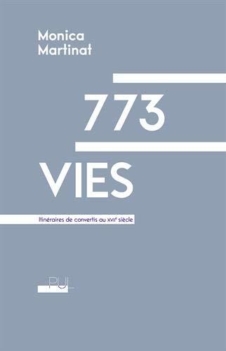 773 vies : Itinéraires de convertis au XVIIe