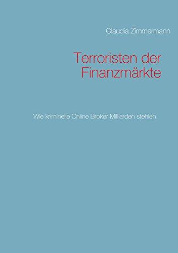 Terroristen der Finanzmärkte: wie Online Broker Milliarden stehlen