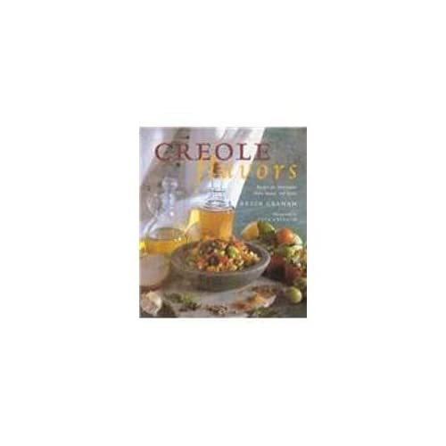 Creole Flavors: Recipes for Marinades, Rubs, Sauces, and Spices by Kevin Graham (1996-06-06)