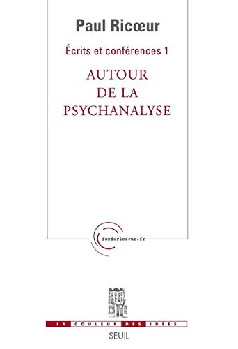 Ecrits et Conférences. Autour de la psychanalyse, (1) par Paul Ricoeur