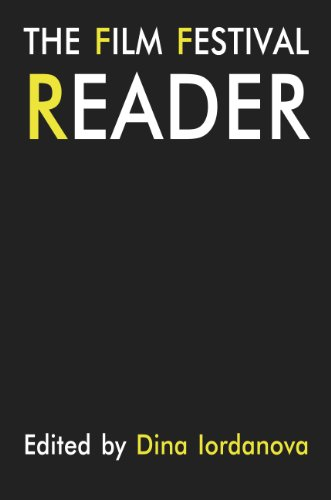The Film Festival Reader (Films Need Festivals, Festivals Need Films)