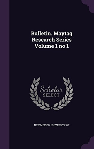 bulletin-maytag-research-series-volume-1-no-1