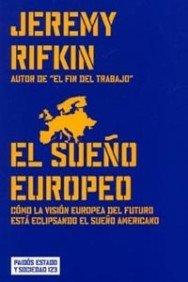 El sueño europeo: Cómo la visión europea del futuro está eclipsando el sueño americano: 123 (Estado y Sociedad)