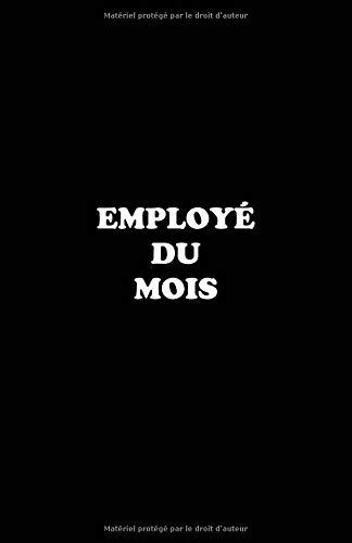 Employé Du Mois: Carnet De Notes -108 Pages Avec Papier Ligné Petit Format A5 - Blanc Sur Noir par Cahier Ecriture Insolite