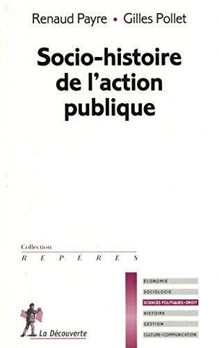 Socio-histoire de l'action publique par Renaud PAYRE, Gilles POLLET