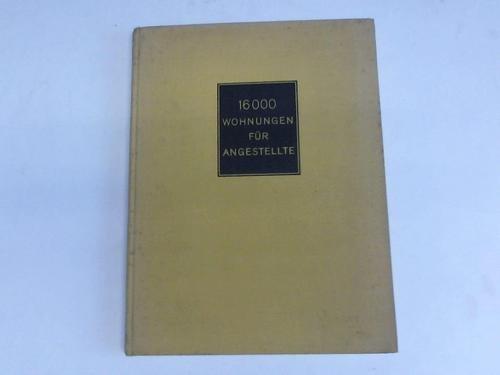 16000-wohnungen-fuer-angestellte-denkschrift-herausgegeben-im-auftrage-der-gagfah-anlaesslich-ihres-