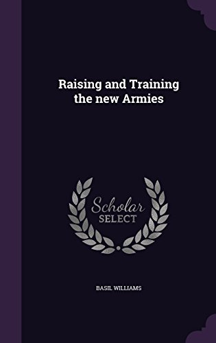 Raising and Training the new Armies
