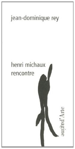 Henri Michaux : Rencontre